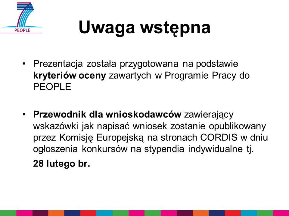 Dokumentacja konkursowa Dokumentacja konkursowa http://cordis.europa.eu/fp7/people/home_en.html Dokument programowy (Work Programme) Przewodnik dla wnioskodawców (Guide for applicants) – formularze Tekst konkursu ( Call text ) FP7 Factsheets - broszura z informacjami na temat 7.PR