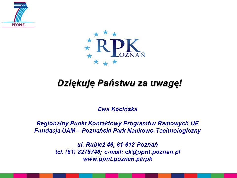 Ewa Kocińska Regionalny Punkt Kontaktowy Programów Ramowych UE Fundacja UAM – Poznański Park Naukowo-Technologiczny ul. Rubież 46, 61-612 Poznań tel.