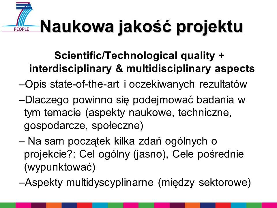 Naukowa jakość projektu Scientific/Technological quality + interdisciplinary & multidisciplinary aspects –Opis state-of-the-art i oczekiwanych rezulta