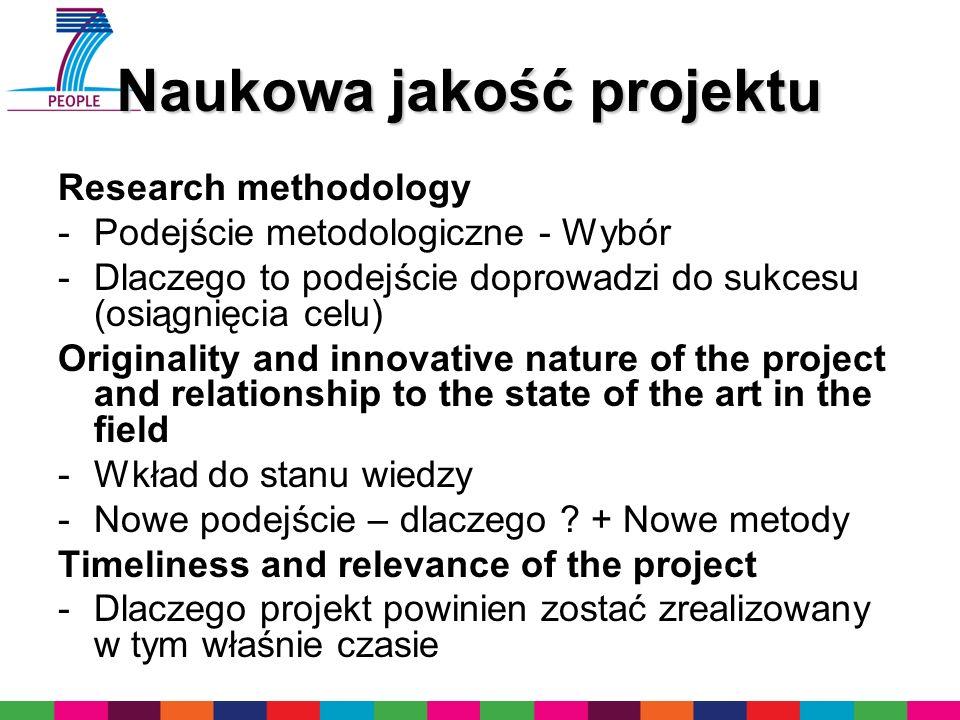 Naukowa jakość projektu Research methodology -Podejście metodologiczne - Wybór -Dlaczego to podejście doprowadzi do sukcesu (osiągnięcia celu) Origina