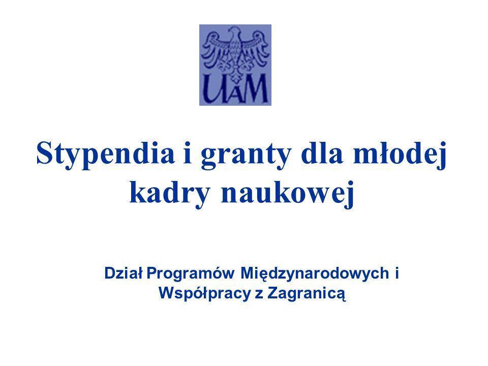 Stypendia i granty dla młodej kadry naukowej Dział Programów Międzynarodowych i Współpracy z Zagranicą
