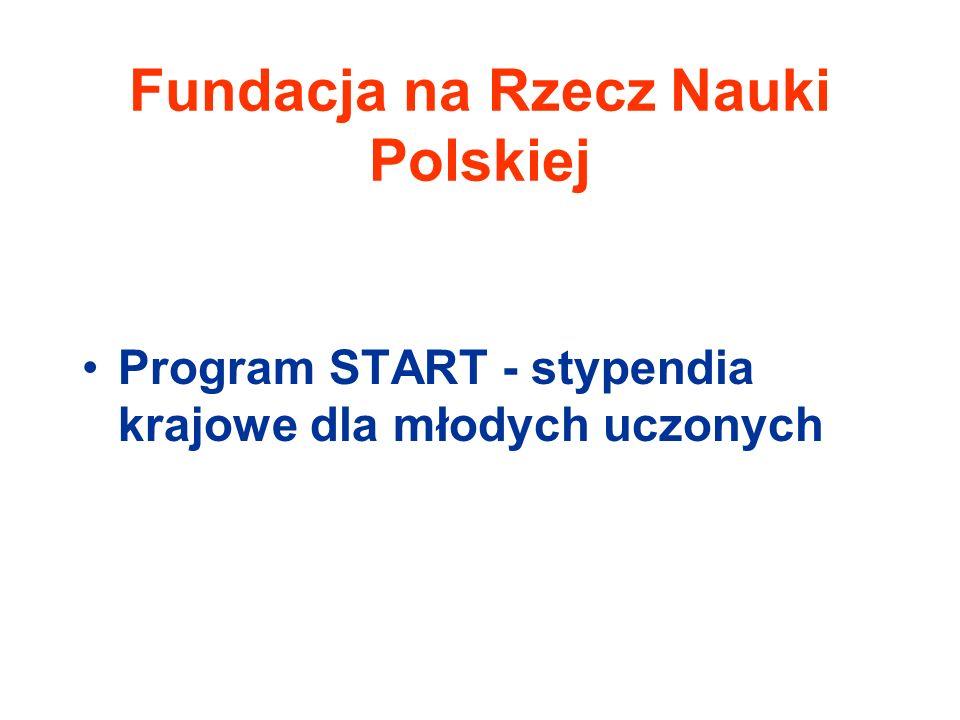 Fundacja na Rzecz Nauki Polskiej Program START - stypendia krajowe dla młodych uczonych