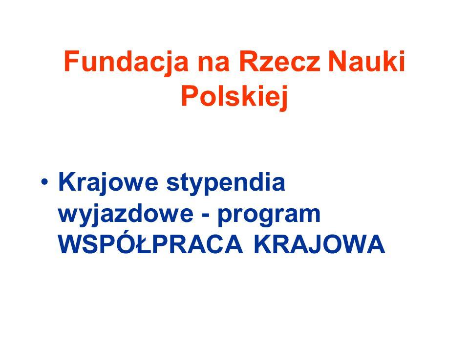 Fundacja na Rzecz Nauki Polskiej Krajowe stypendia wyjazdowe - program WSPÓŁPRACA KRAJOWA