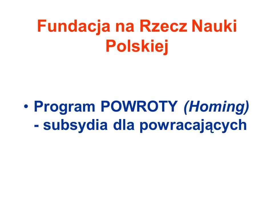 Fundacja na Rzecz Nauki Polskiej Program POWROTY (Homing) - subsydia dla powracających