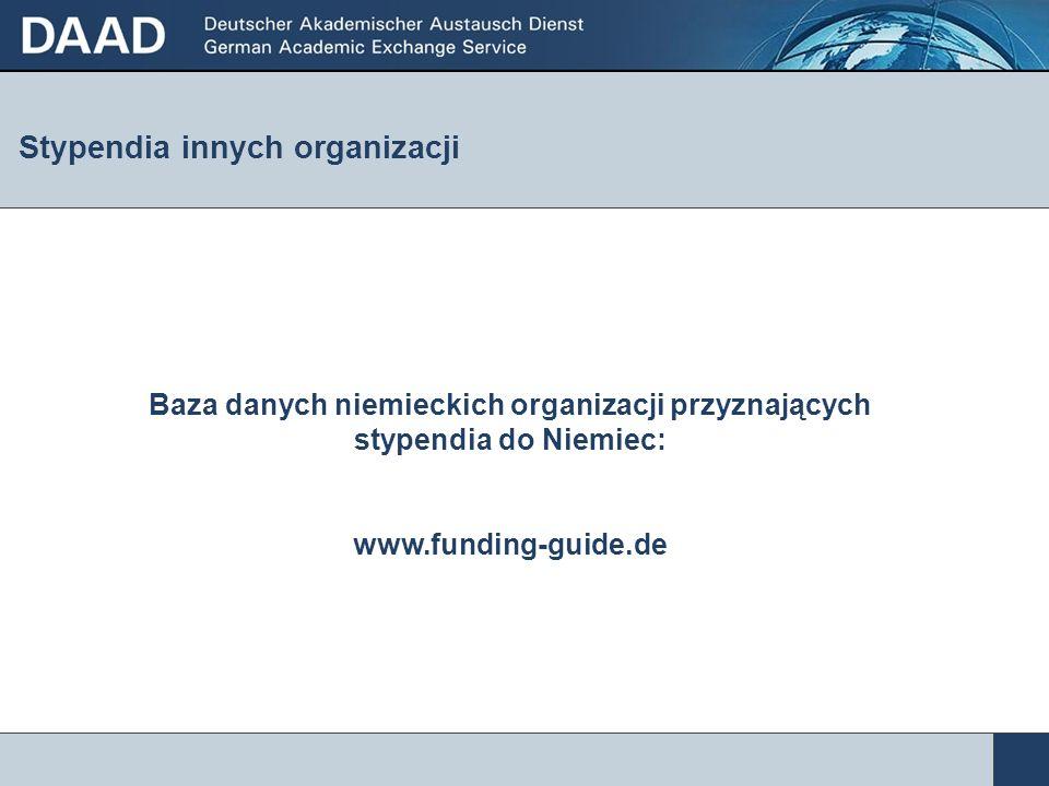 Stypendia innych organizacji Baza danych niemieckich organizacji przyznających stypendia do Niemiec: www.funding-guide.de