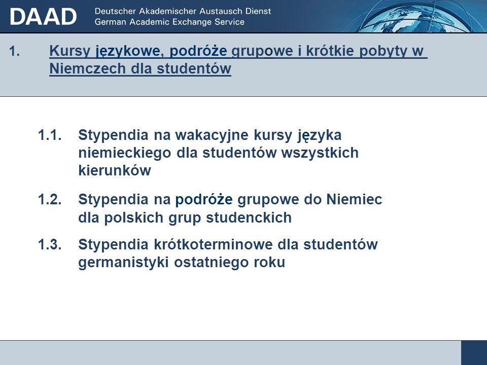 1. Kursy językowe, podróże grupowe i krótkie pobyty w Niemczech dla studentów 1.1. Stypendia na wakacyjne kursy języka niemieckiego dla studentów wszy