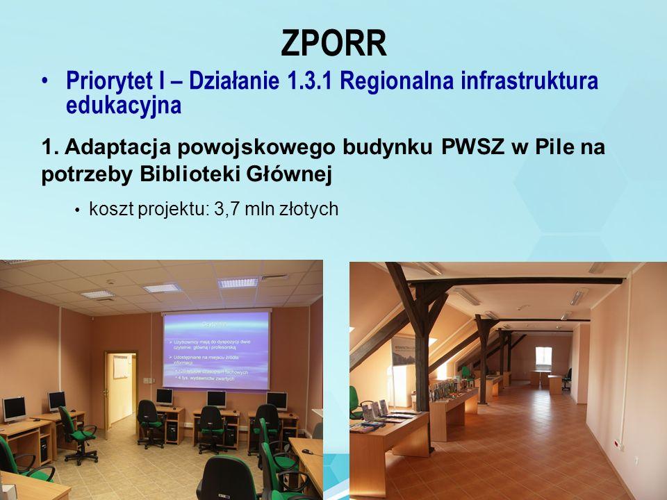 ZPORR Priorytet I – Działanie 1.3.1 Regionalna infrastruktura edukacyjna 1.