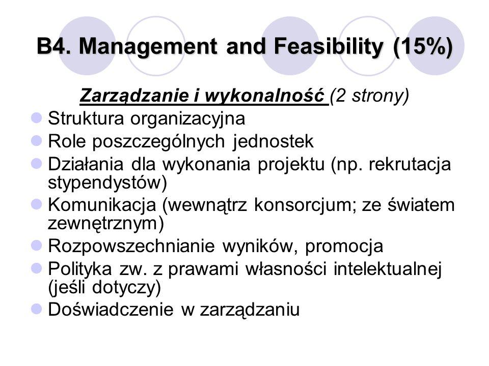 B4. Management and Feasibility (15%) Zarządzanie i wykonalność (2 strony) Struktura organizacyjna Role poszczególnych jednostek Działania dla wykonani