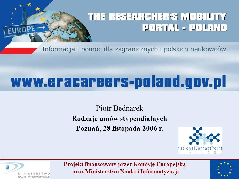 Piotr Bednarek Rodzaje umów stypendialnych Poznań, 28 listopada 2006 r.