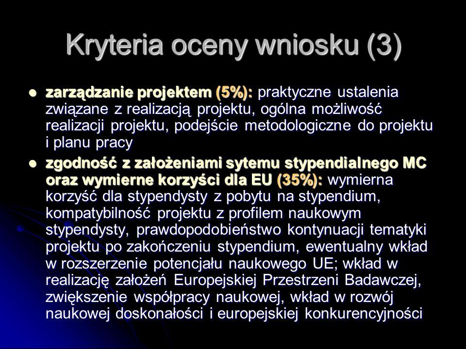 Kryteria oceny wniosku (3) zarządzanie projektem (5%): praktyczne ustalenia związane z realizacją projektu, ogólna możliwość realizacji projektu, pode