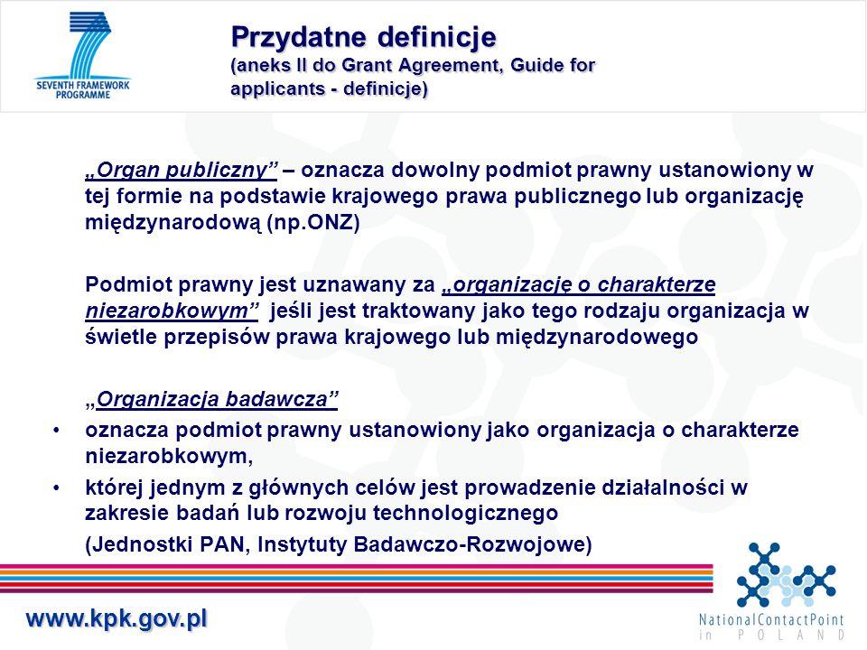 www.kpk.gov.pl Przydatne definicje (aneks II do Grant Agreement, Guide for applicants - definicje) Organ publiczny – oznacza dowolny podmiot prawny us