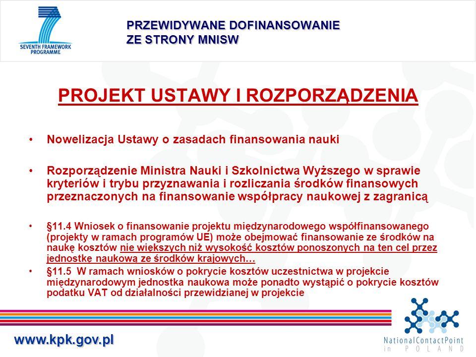 www.kpk.gov.pl PRZEWIDYWANE DOFINANSOWANIE ZE STRONY MNISW PROJEKT USTAWY I ROZPORZĄDZENIA Nowelizacja Ustawy o zasadach finansowania nauki Rozporządz