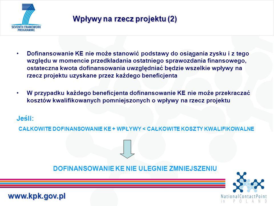 www.kpk.gov.pl Wpływy na rzecz projektu (2) Dofinansowanie KE nie może stanowić podstawy do osiągania zysku i z tego względu w momencie przedkładania