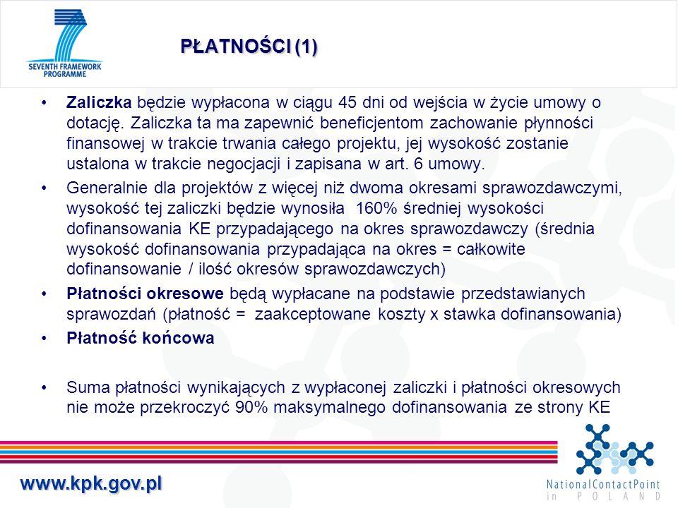 www.kpk.gov.pl PŁATNOŚCI (1) Zaliczka będzie wypłacona w ciągu 45 dni od wejścia w życie umowy o dotację. Zaliczka ta ma zapewnić beneficjentom zachow