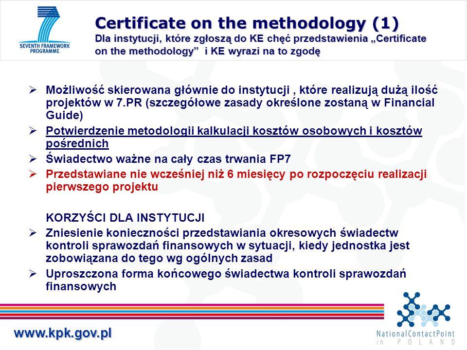www.kpk.gov.pl Certificate on the methodology (1) Dla instytucji, które zgłoszą do KE chęć przedstawienia Certificate on the methodology i KE wyrazi n