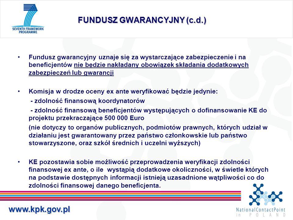 www.kpk.gov.pl FUNDUSZ GWARANCYJNY (c.d.) Fundusz gwarancyjny uznaje się za wystarczające zabezpieczenie i na beneficjentów nie będzie nakładany obowi