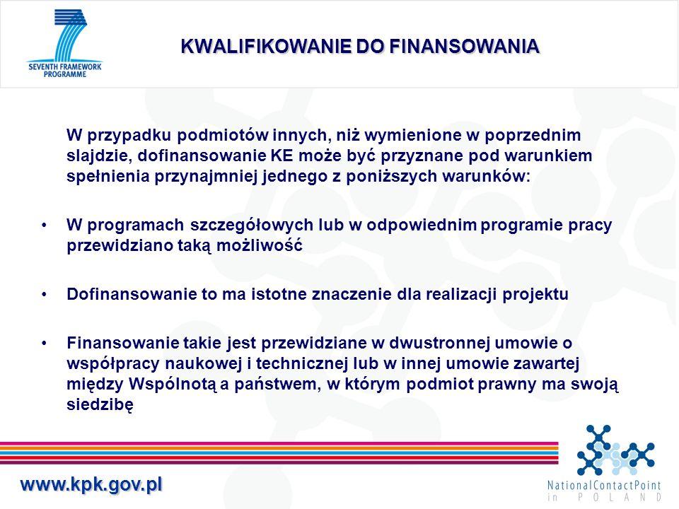 www.kpk.gov.pl KWALIFIKOWANIE DO FINANSOWANIA W przypadku podmiotów innych, niż wymienione w poprzednim slajdzie, dofinansowanie KE może być przyznane