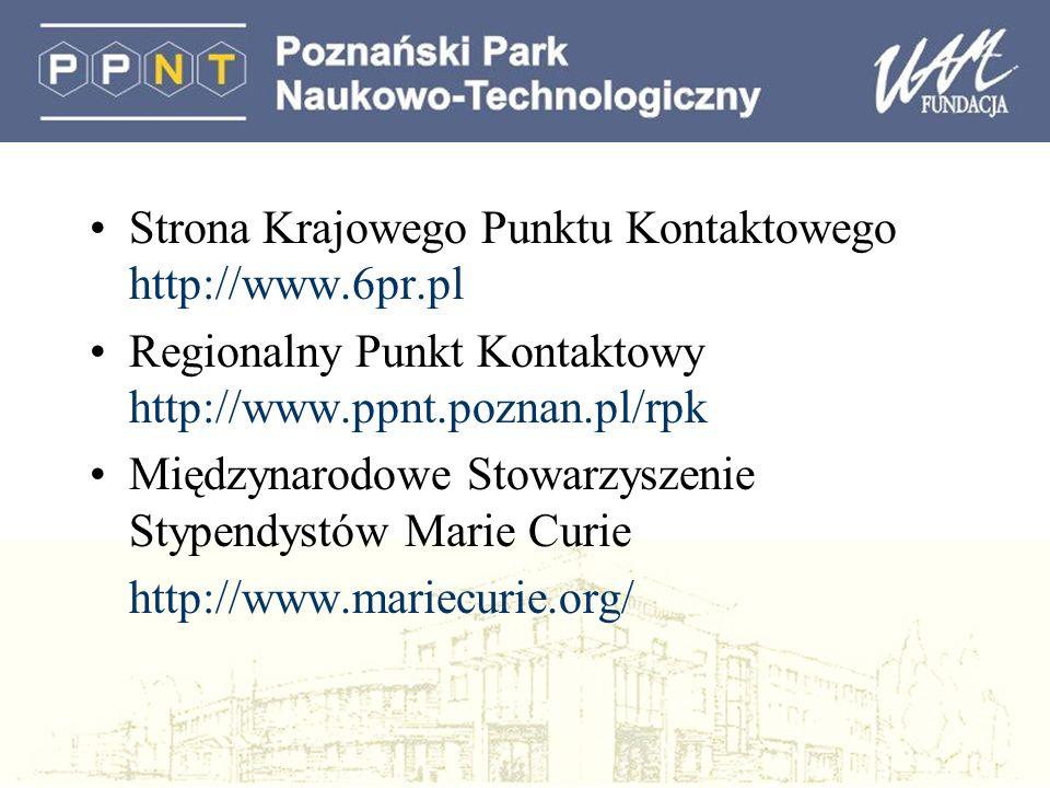 Strona Krajowego Punktu Kontaktowego http://www.6pr.pl Regionalny Punkt Kontaktowy http://www.ppnt.poznan.pl/rpk Międzynarodowe Stowarzyszenie Stypendystów Marie Curie http://www.mariecurie.org/