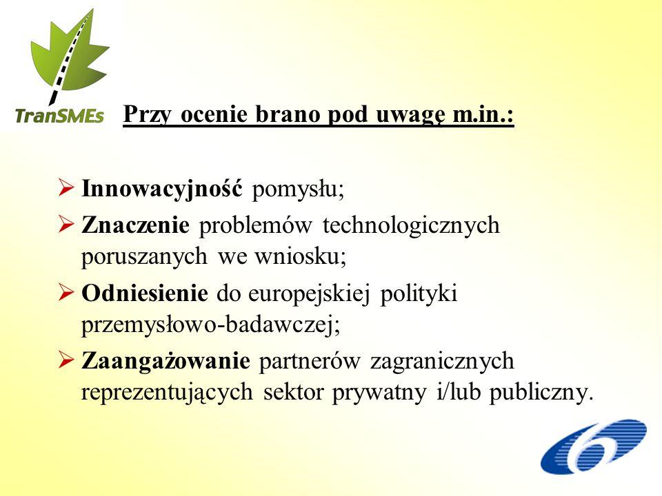 Przy ocenie brano pod uwagę m.in.: Innowacyjność pomysłu; Znaczenie problemów technologicznych poruszanych we wniosku; Odniesienie do europejskiej pol