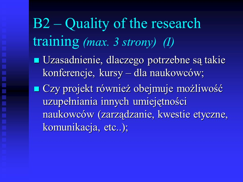 B2 – Quality of the research training (max. 3 strony) (I) Uzasadnienie, dlaczego potrzebne są takie konferencje, kursy – dla naukowców; Uzasadnienie,