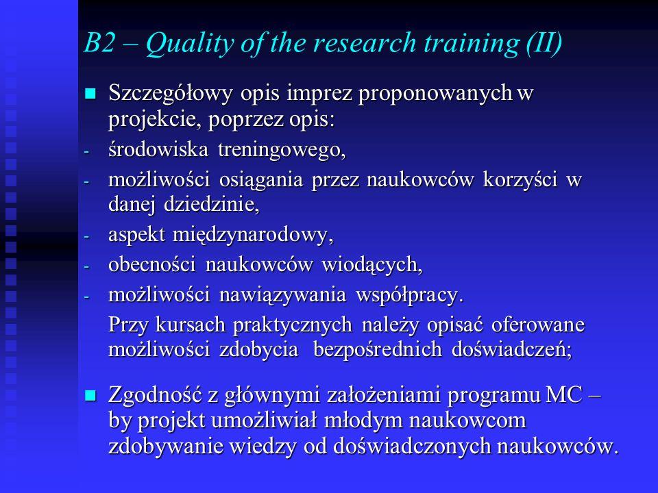 B2 – Quality of the research training (II) Szczegółowy opis imprez proponowanych w projekcie, poprzez opis: Szczegółowy opis imprez proponowanych w pr