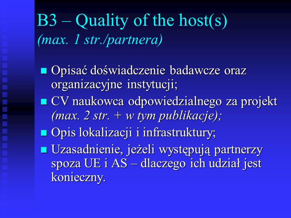 B3 – Quality of the host(s) (max. 1 str./partnera) Opisać doświadczenie badawcze oraz organizacyjne instytucji; Opisać doświadczenie badawcze oraz org