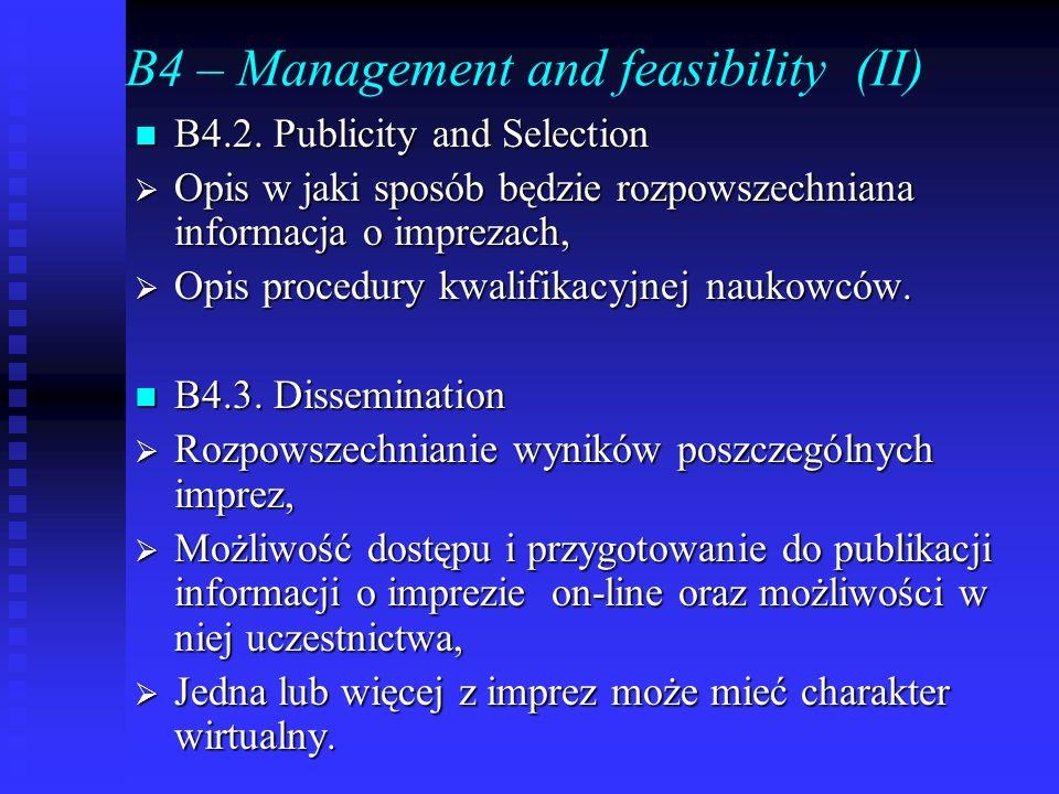 B4 – Management and feasibility (II) B4.2. Publicity and Selection B4.2. Publicity and Selection Opis w jaki sposób będzie rozpowszechniana informacja