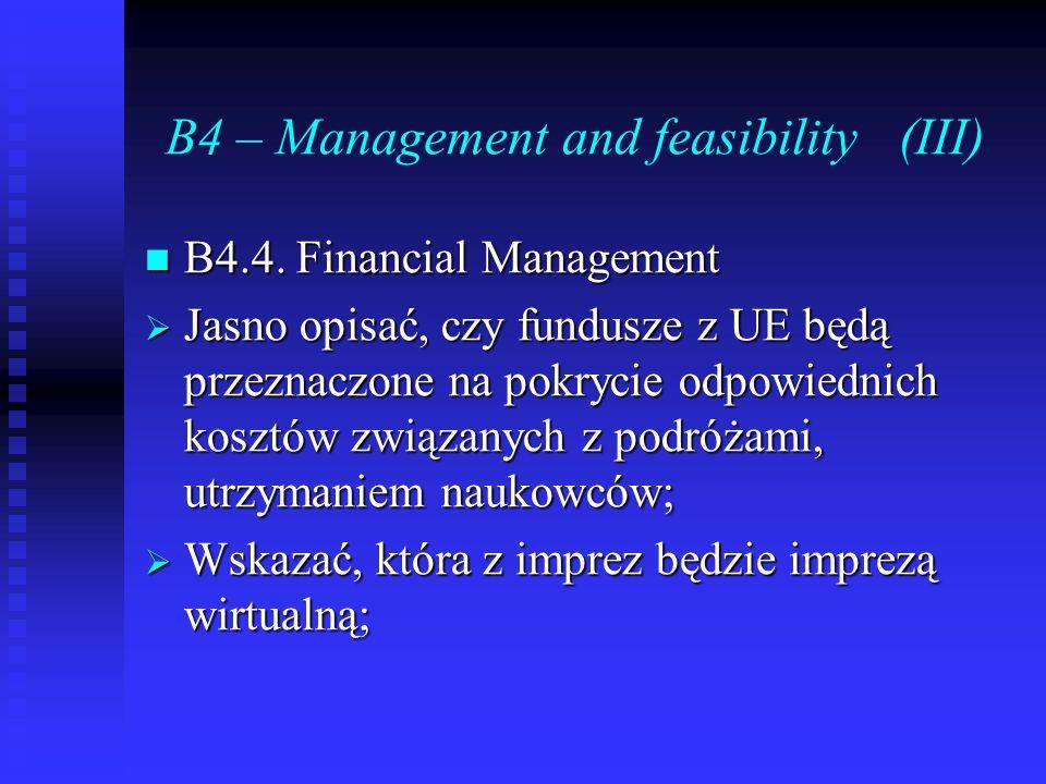 B4 – Management and feasibility (III) B4.4. Financial Management B4.4. Financial Management Jasno opisać, czy fundusze z UE będą przeznaczone na pokry