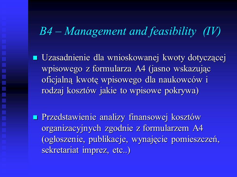B4 – Management and feasibility (IV) Uzasadnienie dla wnioskowanej kwoty dotyczącej wpisowego z formularza A4 (jasno wskazując oficjalną kwotę wpisowe
