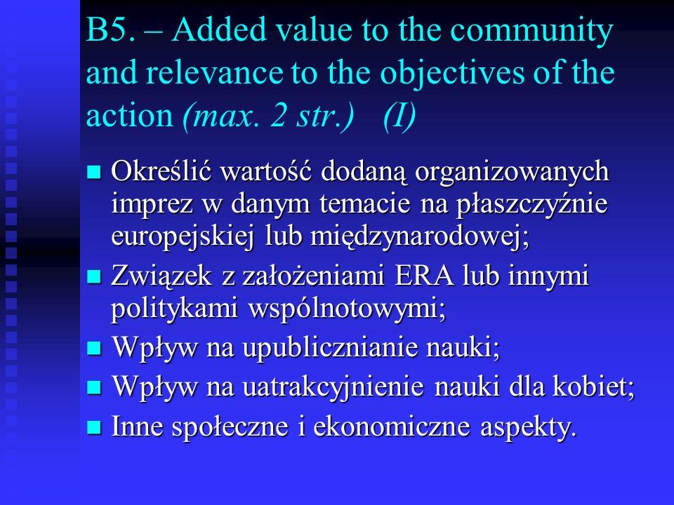 B5. – Added value to the community and relevance to the objectives of the action (max. 2 str.) (I) Określić wartość dodaną organizowanych imprez w dan