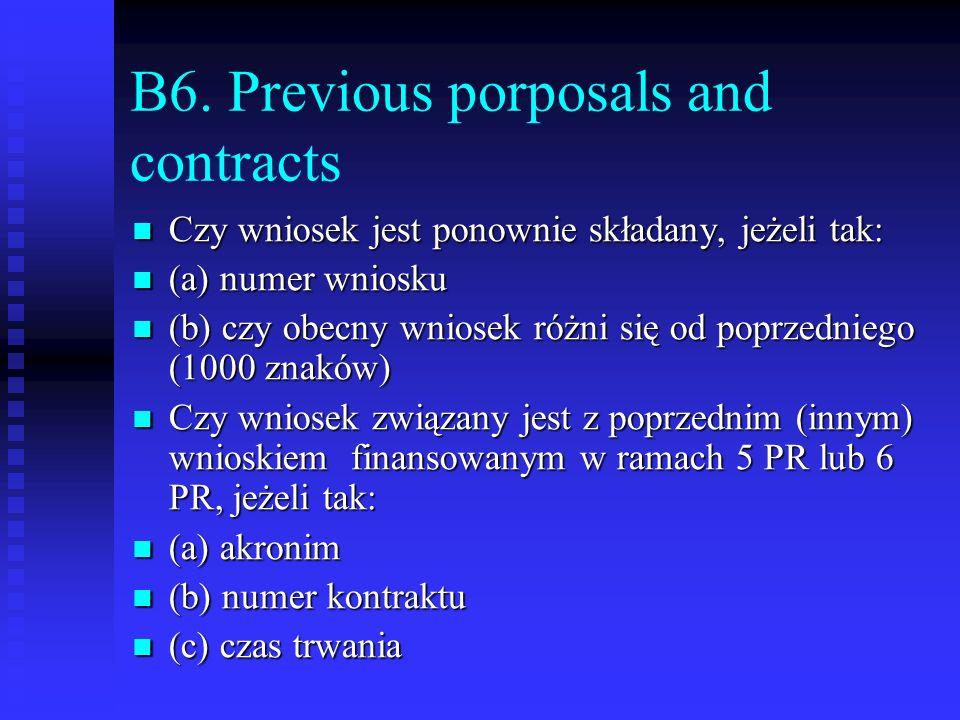 B6. Previous porposals and contracts Czy wniosek jest ponownie składany, jeżeli tak: Czy wniosek jest ponownie składany, jeżeli tak: (a) numer wniosku