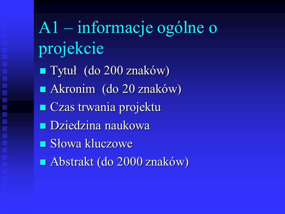 A1 – informacje ogólne o projekcie Tytuł (do 200 znaków) Tytuł (do 200 znaków) Akronim (do 20 znaków) Akronim (do 20 znaków) Czas trwania projektu Cza