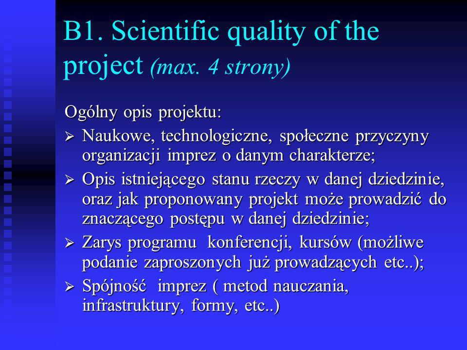 B1. Scientific quality of the project (max. 4 strony) Ogólny opis projektu: Naukowe, technologiczne, społeczne przyczyny organizacji imprez o danym ch