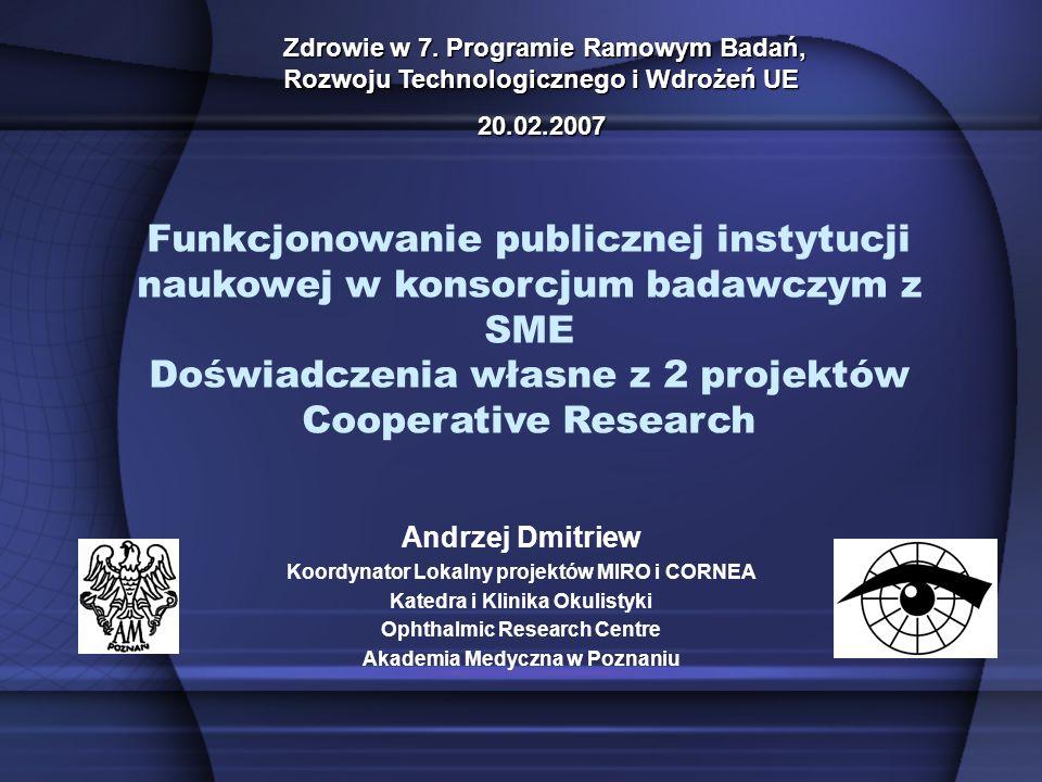 Funkcjonowanie publicznej instytucji naukowej w konsorcjum badawczym z SME Doświadczenia własne z 2 projektów Cooperative Research Andrzej Dmitriew Ko