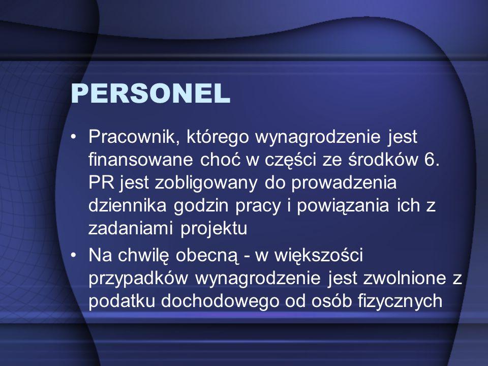 PERSONEL Pracownik, którego wynagrodzenie jest finansowane choć w części ze środków 6. PR jest zobligowany do prowadzenia dziennika godzin pracy i pow