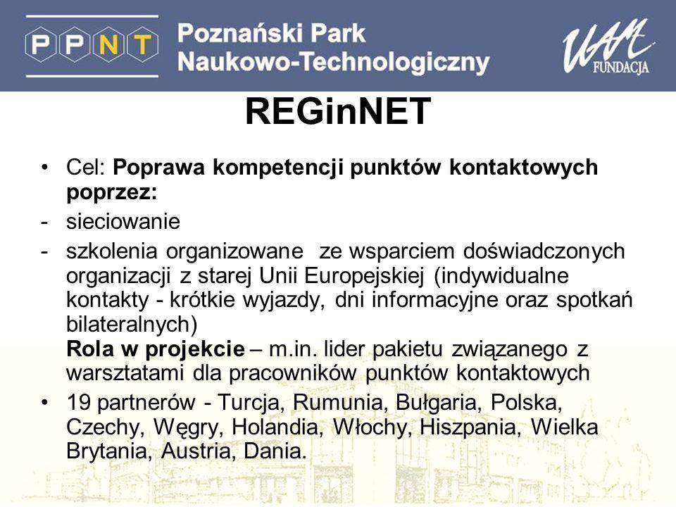 REGinNET Cel: Poprawa kompetencji punktów kontaktowych poprzez: -sieciowanie -szkolenia organizowane ze wsparciem doświadczonych organizacji z starej