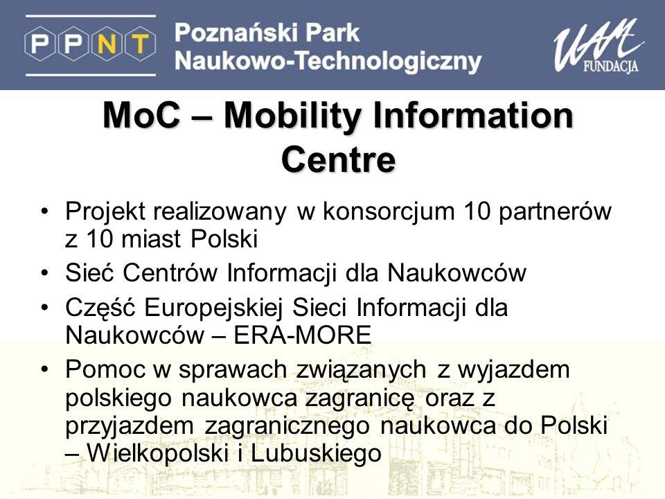 MoC – Mobility Information Centre Projekt realizowany w konsorcjum 10 partnerów z 10 miast Polski Sieć Centrów Informacji dla Naukowców Część Europejs