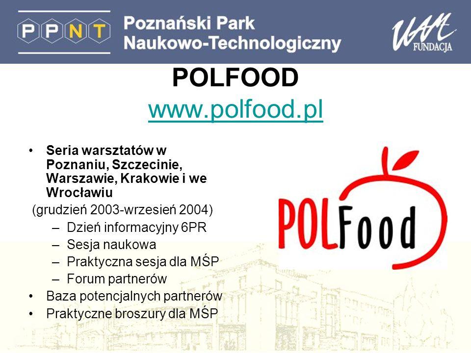 POLFOOD www.polfood.pl www.polfood.pl Seria warsztatów w Poznaniu, Szczecinie, Warszawie, Krakowie i we Wrocławiu (grudzień 2003-wrzesień 2004) –Dzień