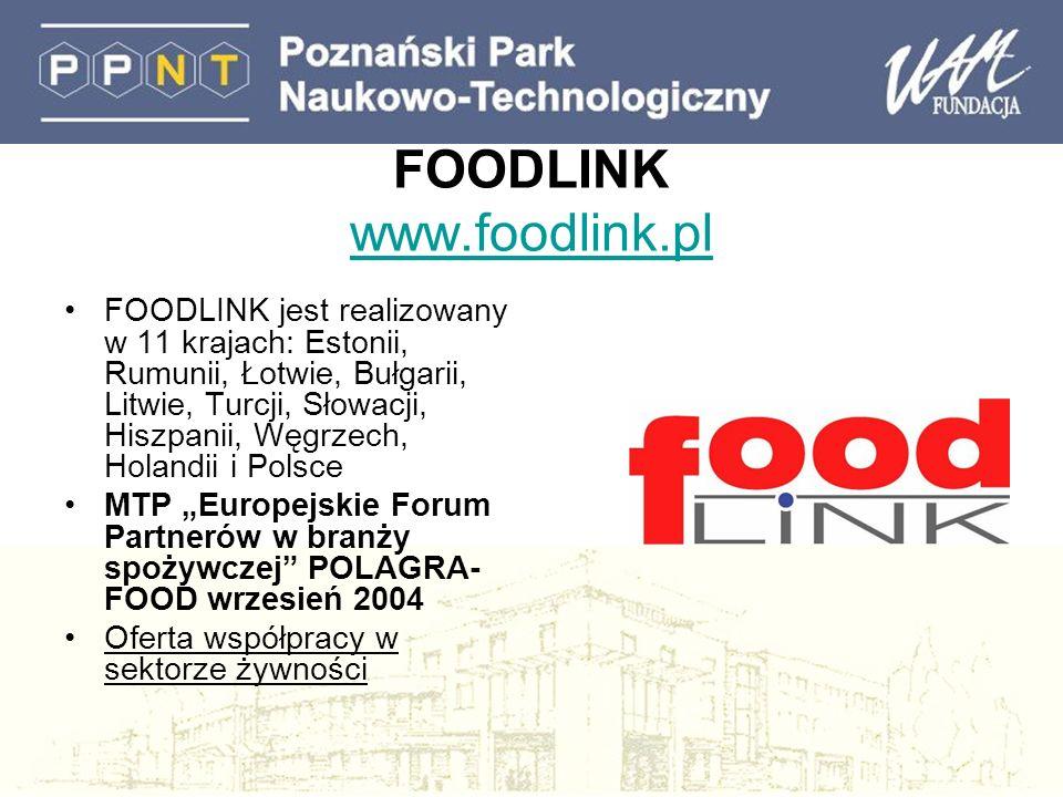 FOODLINK www.foodlink.pl www.foodlink.pl FOODLINK jest realizowany w 11 krajach: Estonii, Rumunii, Łotwie, Bułgarii, Litwie, Turcji, Słowacji, Hiszpan