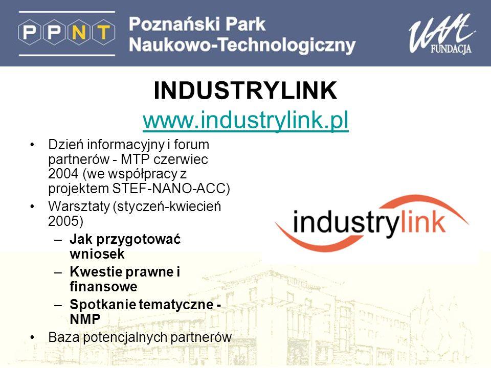 INDUSTRYLINK www.industrylink.pl www.industrylink.pl Dzień informacyjny i forum partnerów - MTP czerwiec 2004 (we współpracy z projektem STEF-NANO-ACC