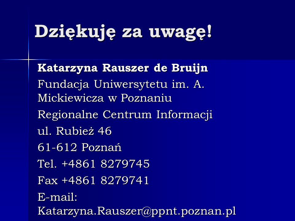 Dziękuję za uwagę. Katarzyna Rauszer de Bruijn Fundacja Uniwersytetu im.