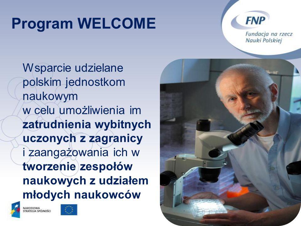 Wsparcie udzielane polskim jednostkom naukowym w celu umożliwienia im zatrudnienia wybitnych uczonych z zagranicy i zaangażowania ich w tworzenie zesp