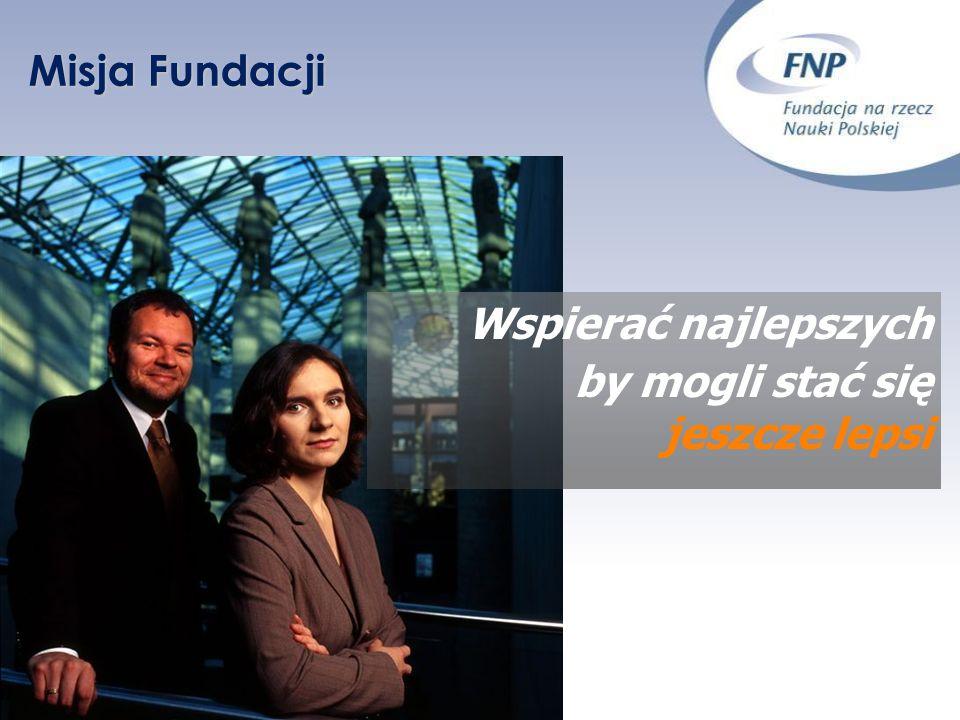 Cele działalności Fundacji wspieranie uznanych przez środowisko naukowców i zespołów badawczych pracujących w tych obszarach nauki, które posiadają znaczenie dla rozwoju cywilizacyjnego, kulturowego i gospodarczego Polski oraz jej międzynarodowego prestiżu wspieranie transferu polskich osiągnięć naukowych do praktyki gospodarczej wspomaganie inicjatyw inwestycyjnych służących nauce w Polsce