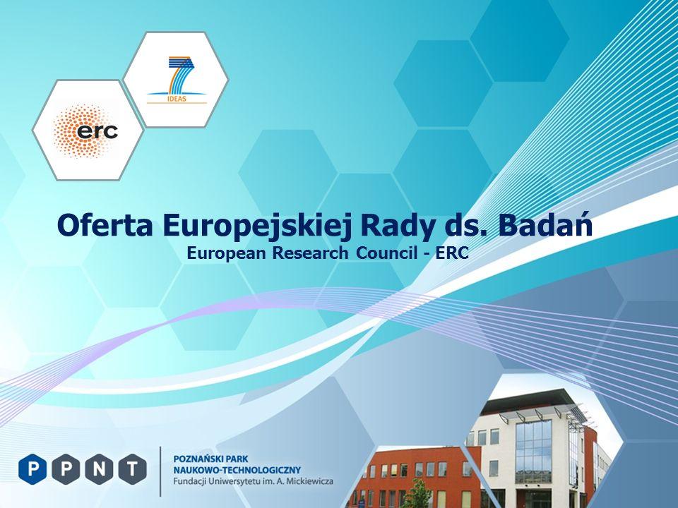 PROGRAM POMYSŁY Cel: zwiększenie dynamiki, kreatywności i doskonałości europejskich badań naukowych przekraczających granice dzisiejszej wiedzy.