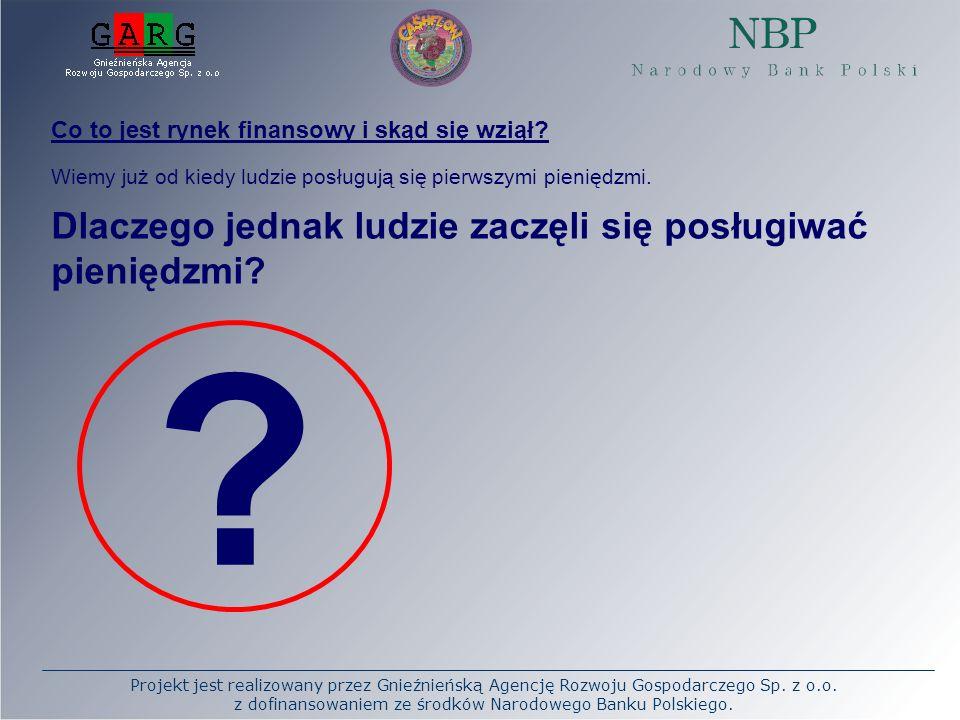 Projekt jest realizowany przez Gnieźnieńską Agencję Rozwoju Gospodarczego Sp. z o.o. z dofinansowaniem ze środków Narodowego Banku Polskiego. Co to je