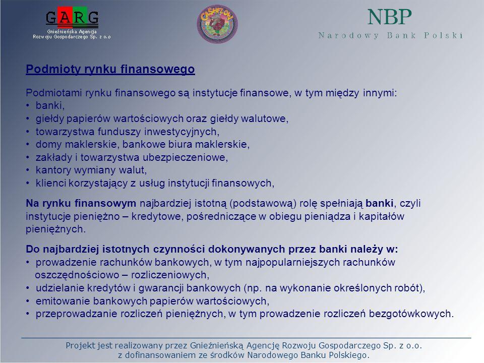 Projekt jest realizowany przez Gnieźnieńską Agencję Rozwoju Gospodarczego Sp. z o.o. z dofinansowaniem ze środków Narodowego Banku Polskiego. Podmioty