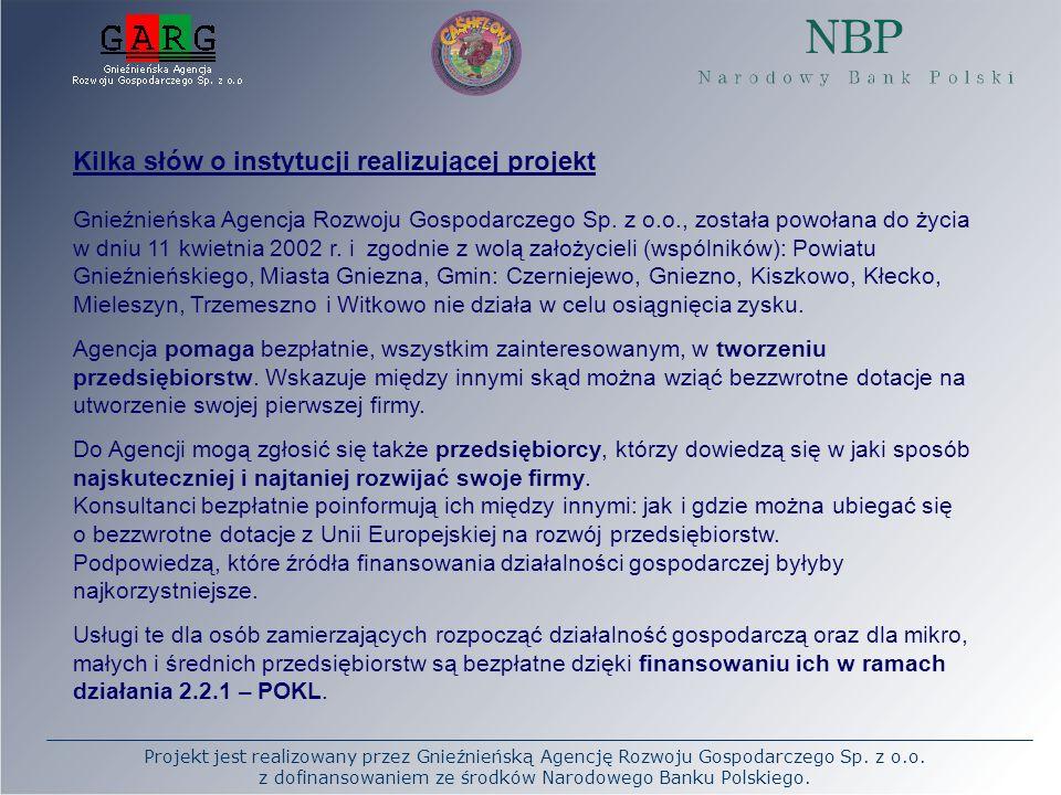 Projekt jest realizowany przez Gnieźnieńską Agencję Rozwoju Gospodarczego Sp.