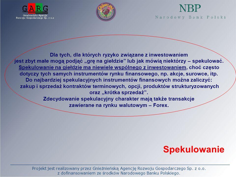 Projekt jest realizowany przez Gnieźnieńską Agencję Rozwoju Gospodarczego Sp. z o.o. z dofinansowaniem ze środków Narodowego Banku Polskiego. Dla tych