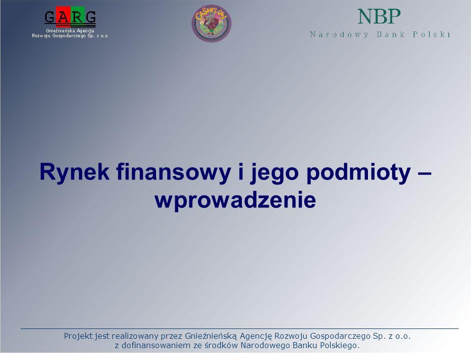 Projekt jest realizowany przez Gnieźnieńską Agencję Rozwoju Gospodarczego Sp. z o.o. z dofinansowaniem ze środków Narodowego Banku Polskiego. Rynek fi
