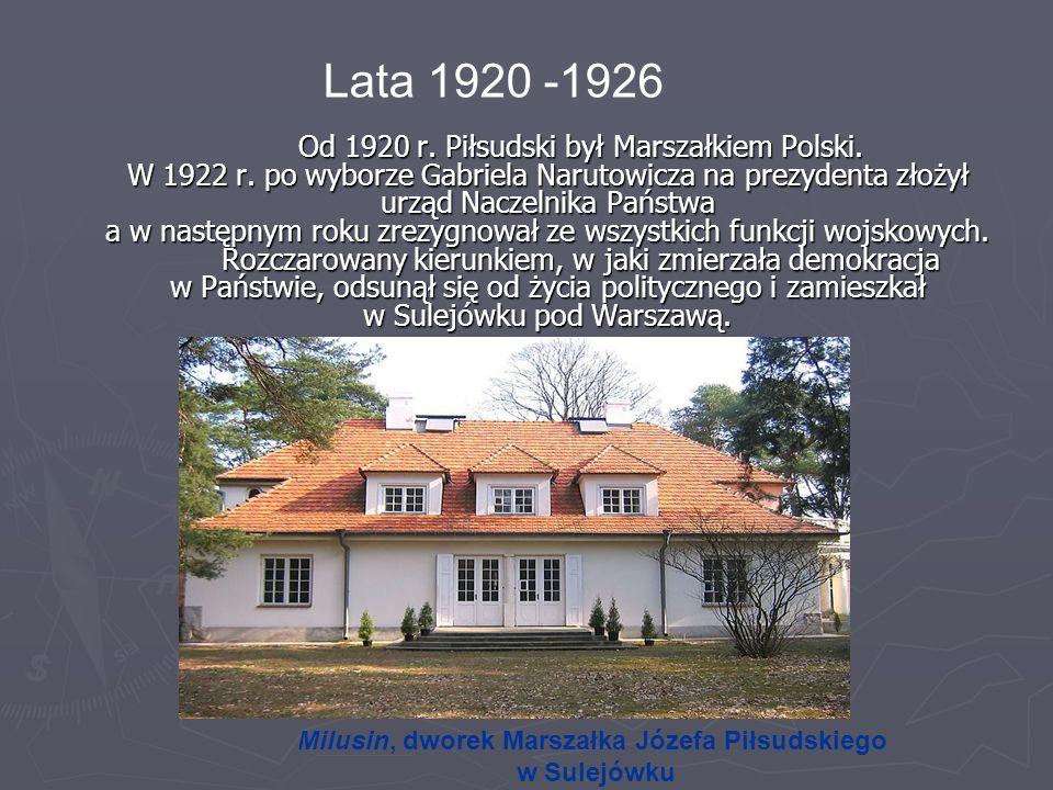 Od 1920 r. Piłsudski był Marszałkiem Polski. W 1922 r. po wyborze Gabriela Narutowicza na prezydenta złożył urząd Naczelnika Państwa a w następnym rok